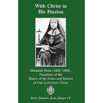 With Christ in His Passion by Hamer & CP & Sister Dominic Savio