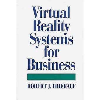 Systèmes de réalité virtuelle pour les entreprises de Thierauf & J. Robert