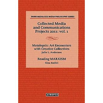 Collected Media and Communications Projects 2011 Vol. 1 by Julie & Anderson