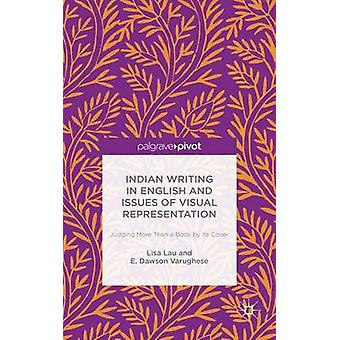 Indian Writing in English and Issues of Visual Representation Judging More than a Book by its Cover by Lau & Lisa