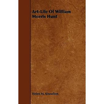 ArtLife Of William Morris Hunt by Knowlton & Helen M.