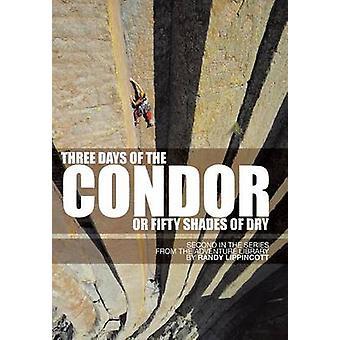 Tres días del Cóndor o cincuenta tonos de seco segunda en la serie de la biblioteca de la aventura por Lippincott & Randy