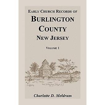 Tidlig kirkens optegnelser af Burlington County New Jersey. Bind 1 af Meldrum & Charlotte