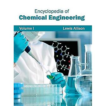 Encyclopedia of Chemical Engineering Volume I by Allison & Lewis