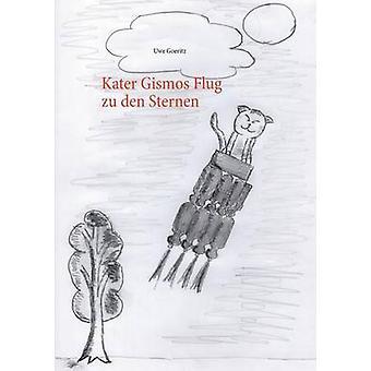 Kater Gismos Flug Zu Den Sternen von & Uwe Goeritz