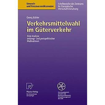 Verkehrsmittelwahl im Gterverkehr Eine analyser ordnungs und preispolitischer Manahmen par Bhler & Georg