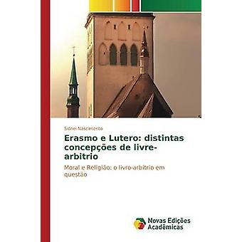 Erasmo e Lutero distintas concepes de livrearbitrio av Nascimento Sidnei