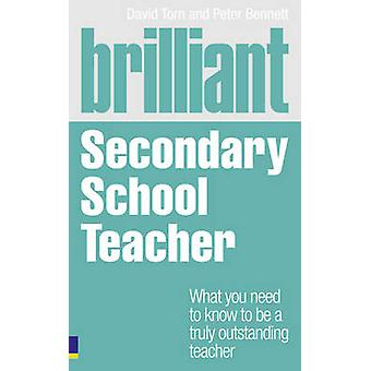 Brilliant Secondary School Teacher - What You Need to Know to be a Tru