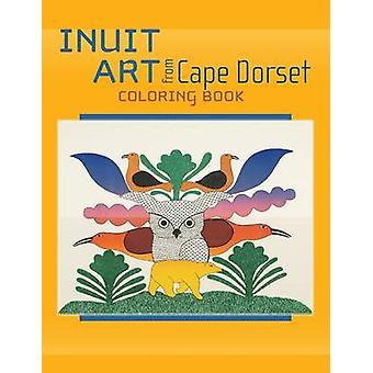 Inuit Art from Cape Dorset by PomegranateKids - 9780764950223 Book