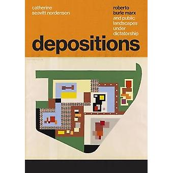 Depositions - Roberto Burle Marx and Public Landscapes under Dictators