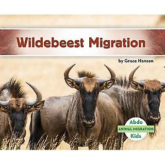 Wildebeest Migration by Grace Hansen - 9781532100338 Book
