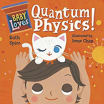 Baby Loves Quantum Physics! by Ruth Spiro - 9781580897693 Book