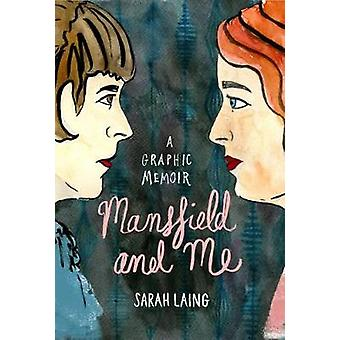 Mansfield and Me - A Graphic Memoir by Sarah Laing - 9781776560691 Book