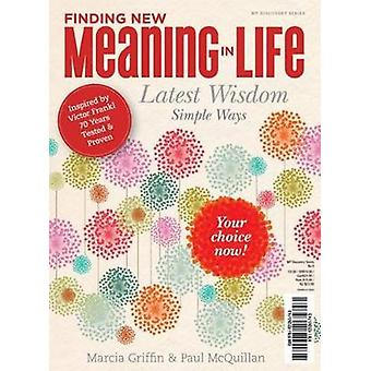 Finding New Meaning in Life by Marcia Griffin - Paul McQuillan - 9781