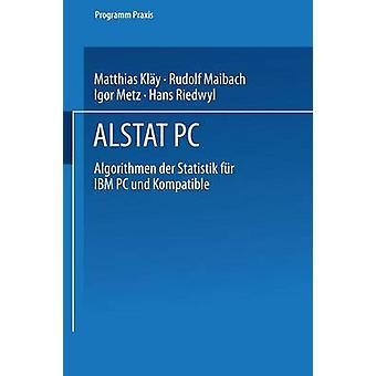 ALSTAT PC Algoritmen der Statistik fr IBM PC und Kompatible by Kly
