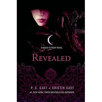Revealed - A House of Night Novel by P C Cast - Kristin Cast - 9781250