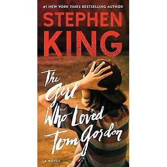 The Girl Who Loved Tom Gordon by Stephen King - 9781501157516 Book