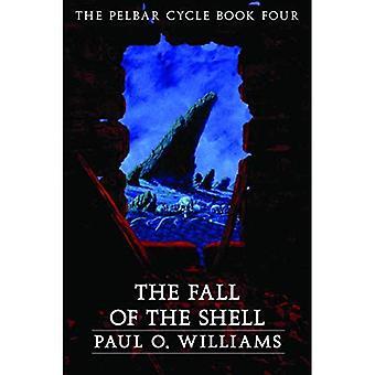 De val van de Shell: Bk. 4: de cyclus van de Pelbar (buiten Armageddon-serie)