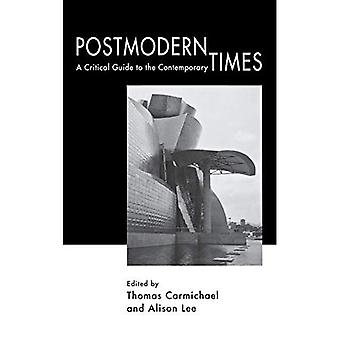 Postmodern Times: A Critical Guide to the Contemporary