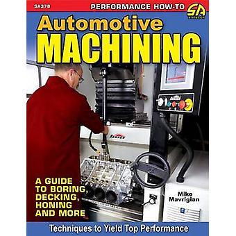 Automotive Machining by Mike Mavrigian