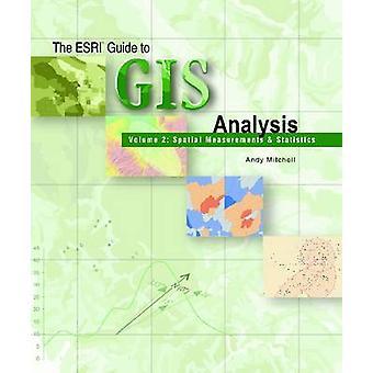 ESRI Guide to GIS Analysis - Spatial Measurements & Statistics - V. 2 -