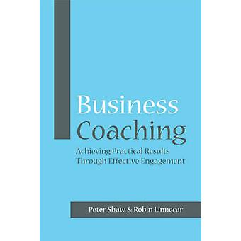 Business Coaching by Peter J. A. ShawRobin Linnecar