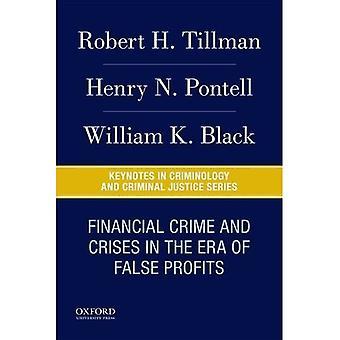 Ekonomisk brottslighet och kriser i en tid präglad av falska vinster
