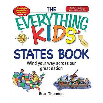 The Everything Kids States Book Wind Your Way Across Our Great Nation by Thornton & Brian