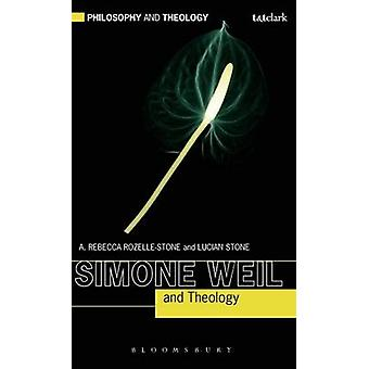 Simone Weil and Theology de RozelleStone & Rebecca A.