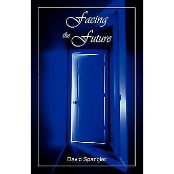 Facing the Future by Spangler & David M