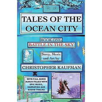 Tales of the Ocean City Book One Battle in the Sky by Kaufman & Christopher