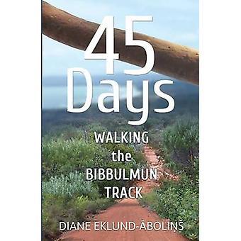 45 Days Walking the Bibbulmun Track by EklundAbolins & Diane
