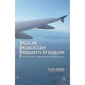 Muslim Moroccan Migrants in Europe by Ennaji & Moha
