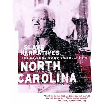 North Carolina Slave Narratives by Federal Writers Project