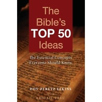 The Bibles Top 50 Ideas The Essential Concepts Everyone Should Know by Elkins & Dov Peretz