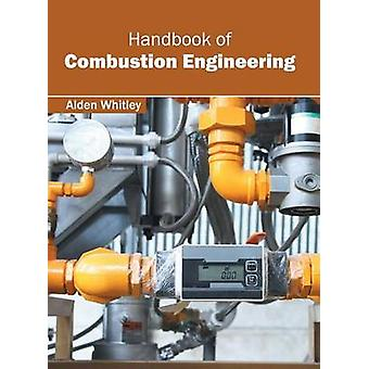 Handbook of Combustion Engineering by Whitley & Alden