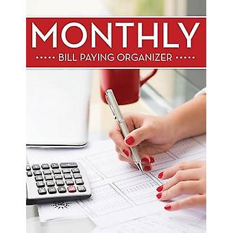 Monthly Bill Paying Organizer by Publishing LLC & Speedy