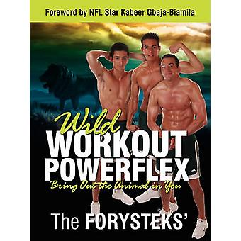 Wild Workout Powerflex Bring Out the Animal in You by The Forysteks