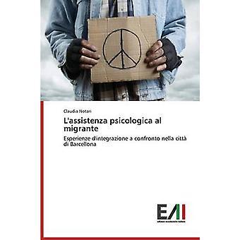 Lassistenza psicologica al migrante by Notari Claudia