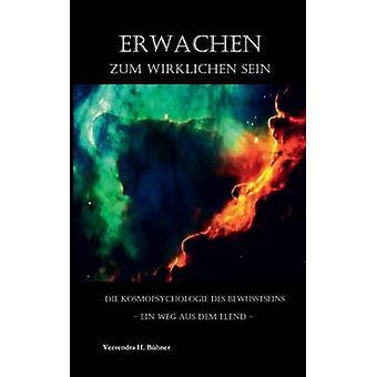 Erwachen zum wirklichen Sein by Bhner & Veerendra H.