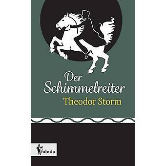 Der Schimmelreiter by Storm & Theodor