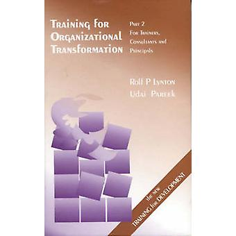 Training for Organizational Transformation Part 2 Trainers Consultants and Principals by Retail