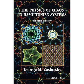The Physics of Chaos in Hamiltonian Systems 2nd Edition by George M Zaslavsky