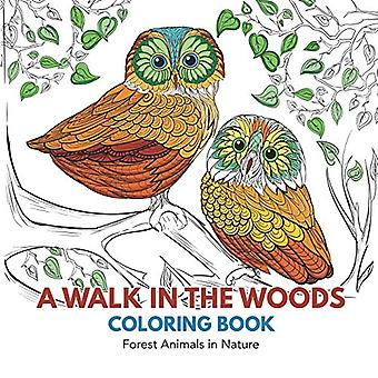 A Walk in the Woods Coloring Book: Forest Animals in Nature