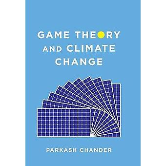 Game Theory and Climate Change by Parkash Chander - 9780231184649 Book