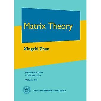 Matrix Theory by Xingzhi Zhan - 9780821894910 Book