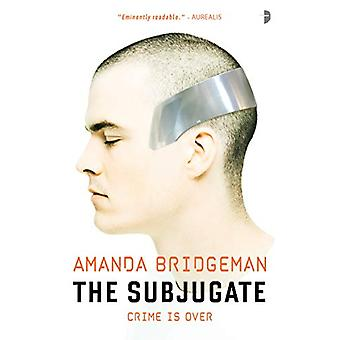 The Subjugate by Amanda Bridgeman - 9780857667717 Book