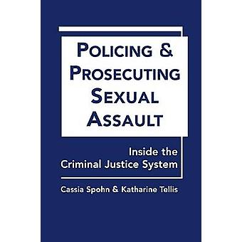 Policing and Prosecuting Sexual Assault - Inside the Criminal Justice