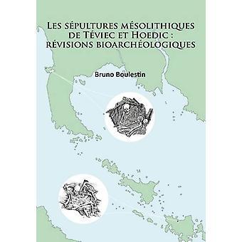 Les Sepultures Mesolithiques de Teviec et Hoedic - Revisions Bioarcheo