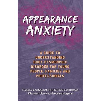 Appearance Anxiety - A Guide to Understanding Body Dysmorphic Disorder